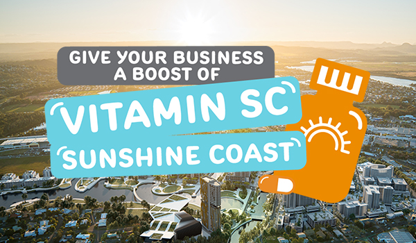 Give your business a boost of Vitamin SC - Sunshine Coast